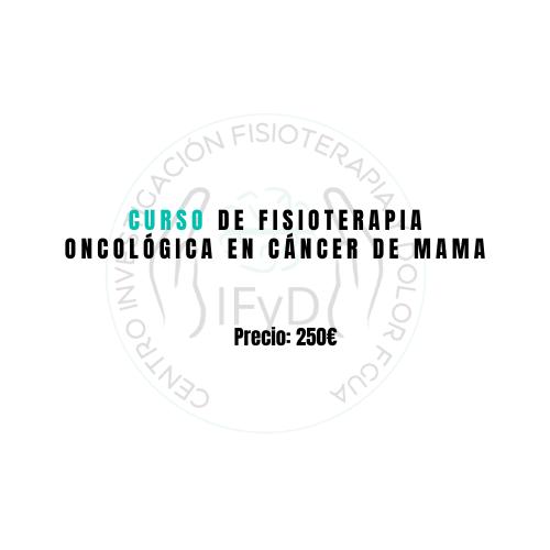 Curso De Fisioterapia Oncologica En Cancer De Mama 2021 Centro De Investigacion Fisioterapia Y Dolor